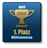 1. Platz Mülltonnencup 2006 April